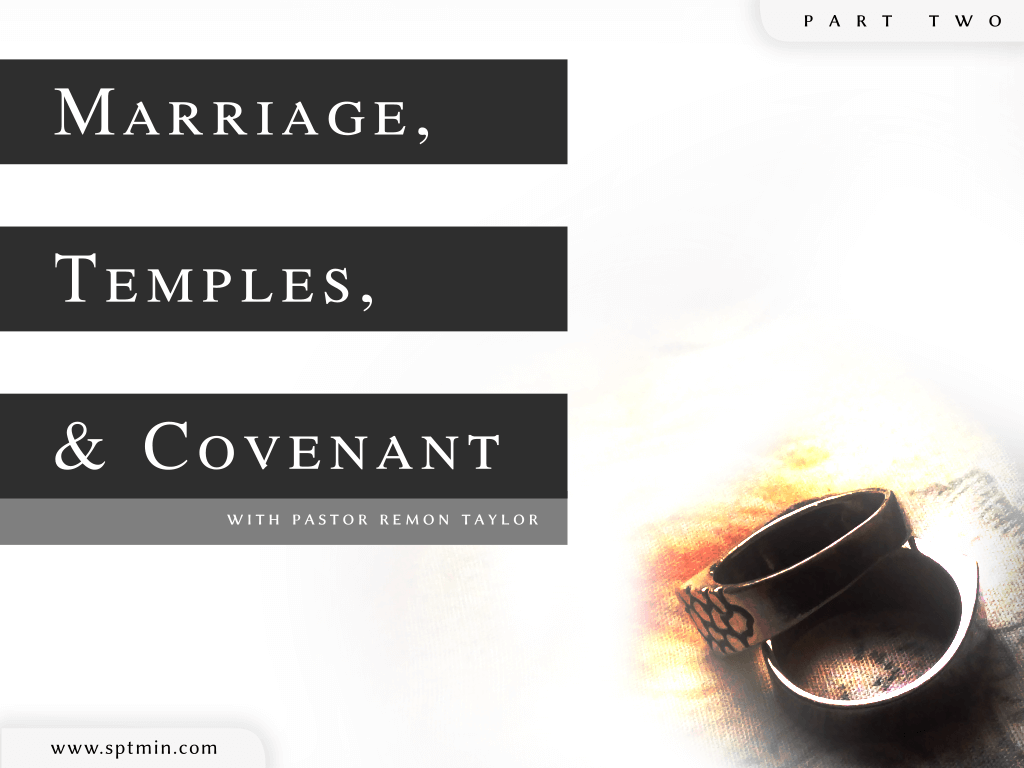 marriage, temples, and covenant - part 2